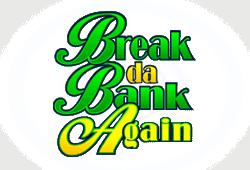 Play free Break Da Bank Again Bitcoin Slot